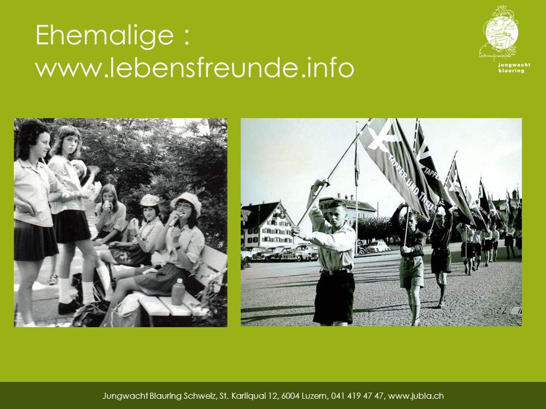 Ehemalige : www.lebensfreunde.info Jungwacht Blauring Schweiz, St.