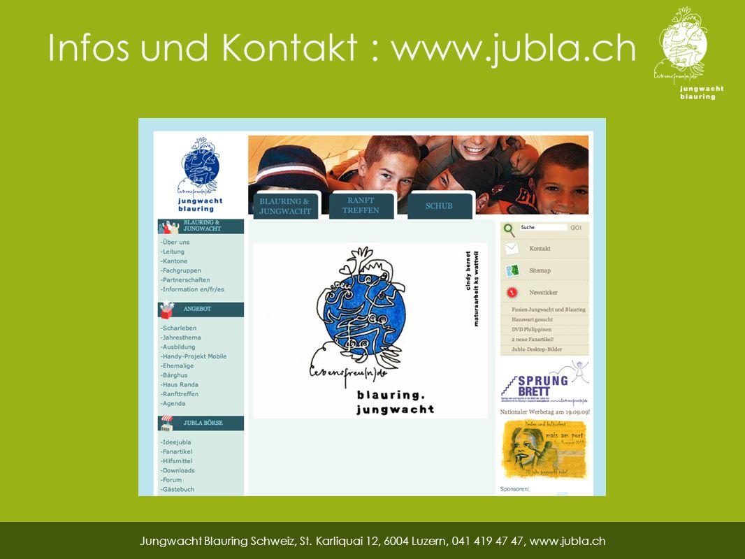 Infos und Kontakt : www.jubla.ch Jungwacht Blauring Schweiz, St.