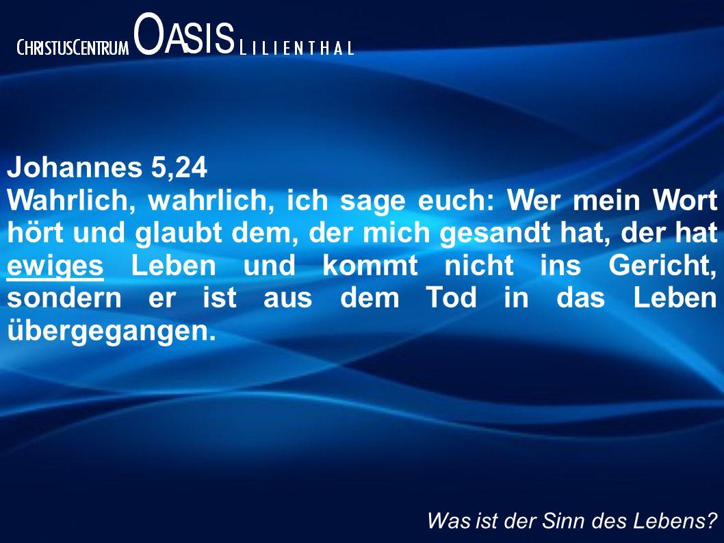Johannes 5,24 Wahrlich, wahrlich, ich sage euch: Wer mein Wort hört und glaubt dem, der mich gesandt hat, der hat ewiges Leben und kommt nicht ins Gericht, sondern er ist aus dem Tod in das Leben übergegangen.