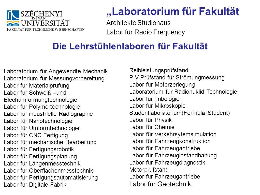 Laboratorium für Angewendte Mechanik Laboratorium für Messungvorbereitung Labor für Materialprüfung Labor für Schweiß –und Blechumformungtechnologie L