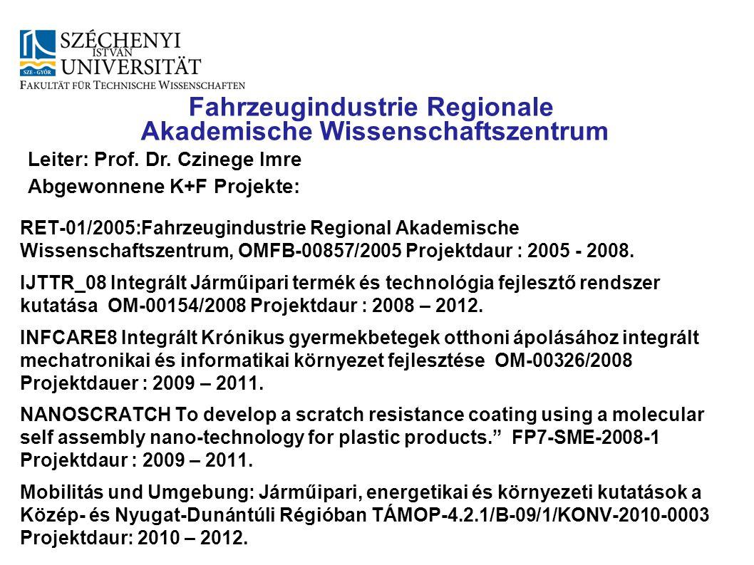 RET-01/2005:Fahrzeugindustrie Regional Akademische Wissenschaftszentrum, OMFB-00857/2005 Projektdaur : 2005 - 2008. IJTTR_08 Integrált Járműipari term