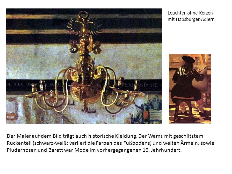 Der Maler auf dem Bild trägt auch historische Kleidung. Der Wams mit geschlitztem Rückenteil (schwarz-weiß: variiert die Farben des Fußbodens) und wei