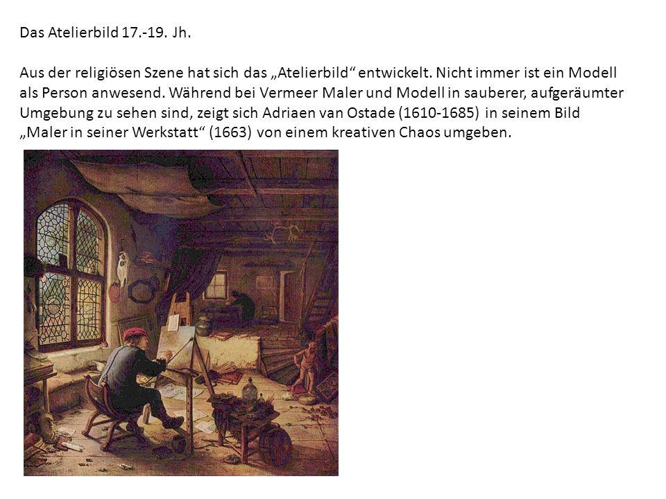 """Das Atelierbild 17.-19. Jh. Aus der religiösen Szene hat sich das """"Atelierbild"""" entwickelt. Nicht immer ist ein Modell als Person anwesend. Während be"""