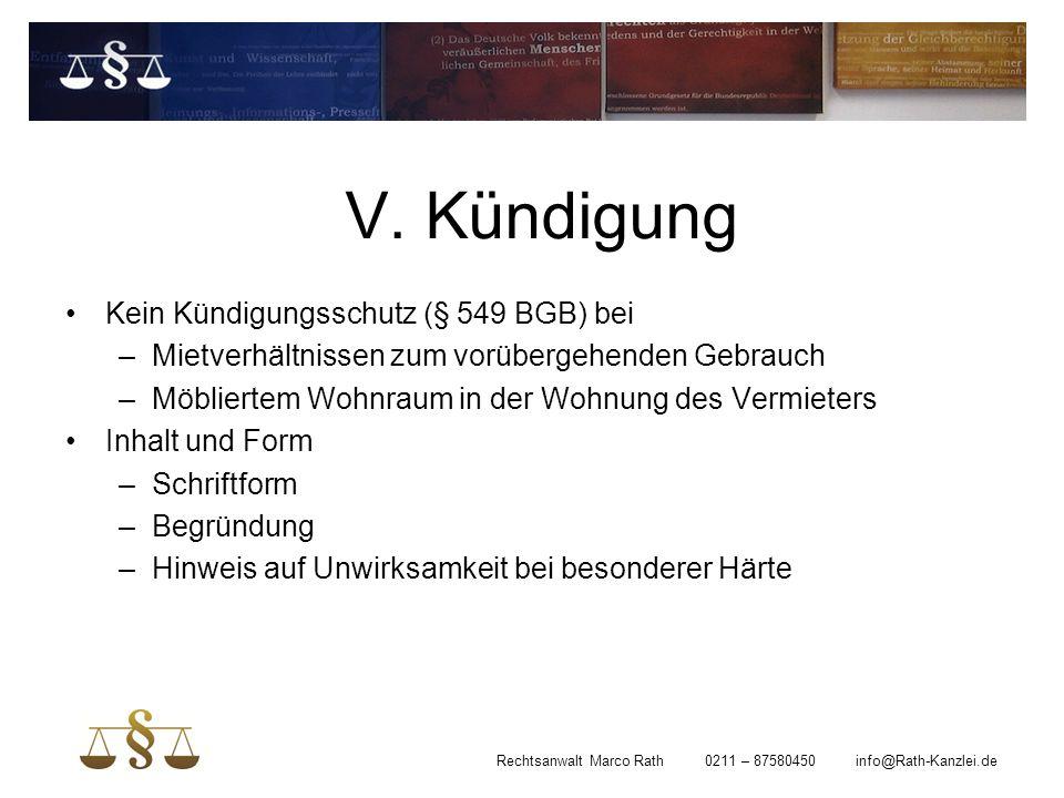 V. Kündigung Kein Kündigungsschutz (§ 549 BGB) bei –Mietverhältnissen zum vorübergehenden Gebrauch –Möbliertem Wohnraum in der Wohnung des Vermieters