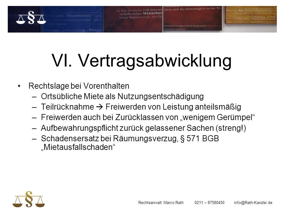 VI. Vertragsabwicklung Rechtslage bei Vorenthalten –Ortsübliche Miete als Nutzungsentschädigung –Teilrücknahme  Freiwerden von Leistung anteilsmäßig