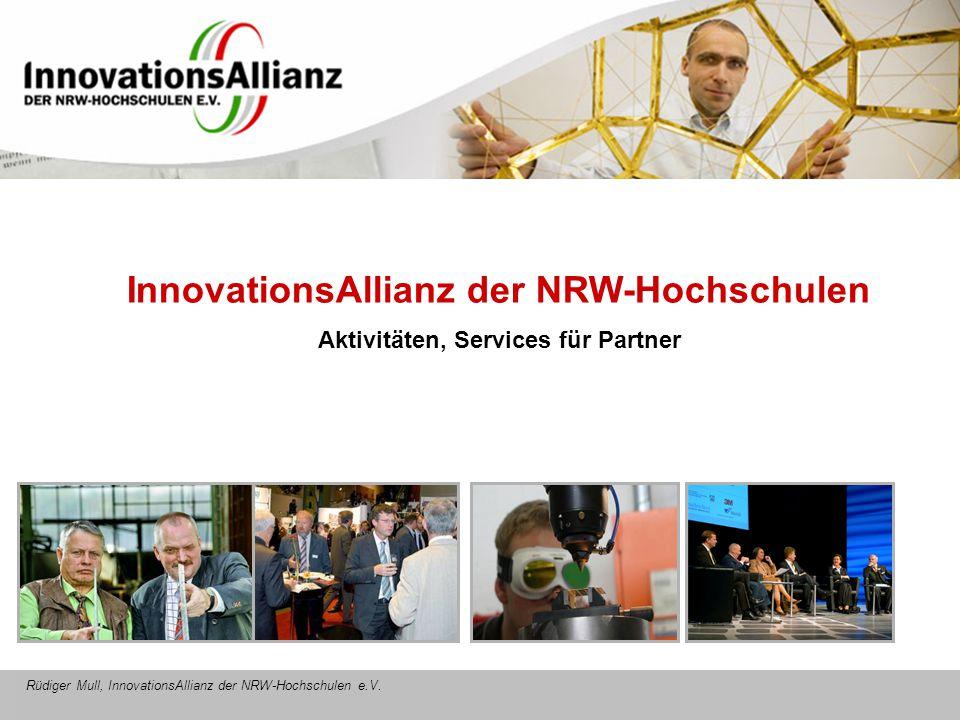 12. Juni 2008- 1 - Februar 2009 InnovationsAllianz der NRW-HochschulenInnovationsAllianz der NRW-Hochschulen Aktivitäten, Services für Partner Rüdiger