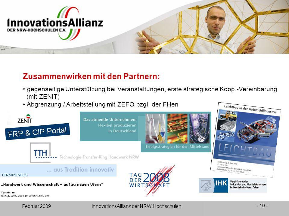 12. Juni 2008- 10 - Februar 2009 InnovationsAllianz der NRW-Hochschulen Zusammenwirken mit den Partnern: gegenseitige Unterstützung bei Veranstaltunge