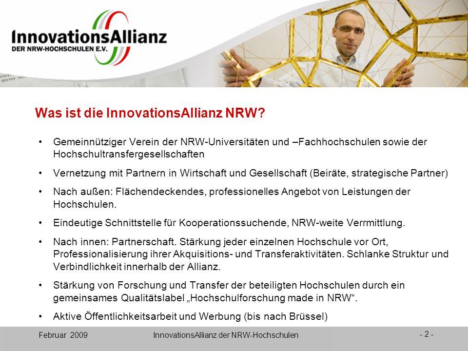 12. Juni 2008- 2 - Februar 2009 InnovationsAllianz der NRW-Hochschulen Was ist die InnovationsAllianz NRW? Gemeinnütziger Verein der NRW-Universitäten