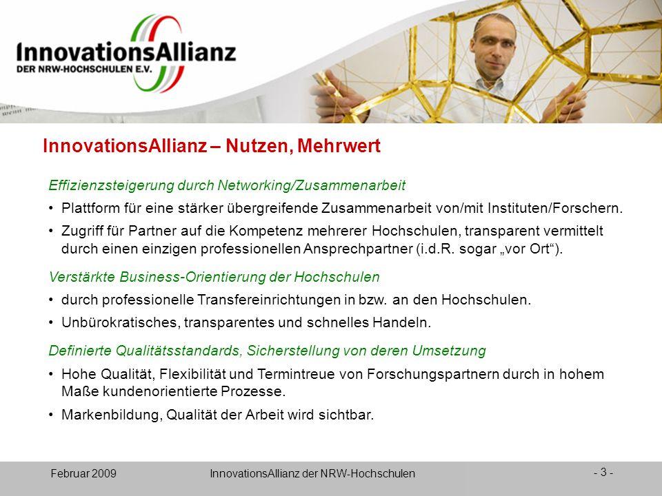 12. Juni 2008- 3 - Februar 2009 InnovationsAllianz der NRW-Hochschulen InnovationsAllianz – Nutzen, Mehrwert Effizienzsteigerung durch Networking/Zusa