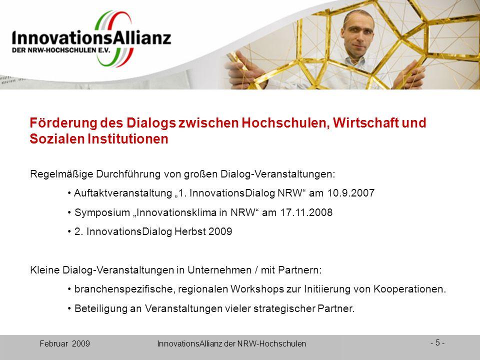 12. Juni 2008- 5 - Februar 2009 InnovationsAllianz der NRW-Hochschulen Förderung des Dialogs zwischen Hochschulen, Wirtschaft und Sozialen Institution