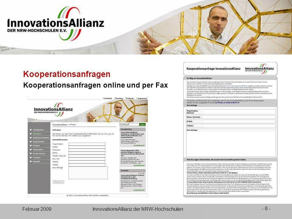 12. Juni 2008- 8 - Februar 2009 InnovationsAllianz der NRW-Hochschulen Kooperationsanfragen online und per Fax Kooperationsanfragen