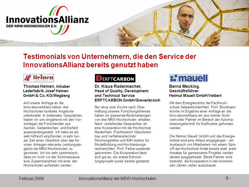 12. Juni 2008- 9 - Februar 2009 InnovationsAllianz der NRW-Hochschulen Testimonials von Unternehmern, die den Service der InnovationsAllianz bereits g