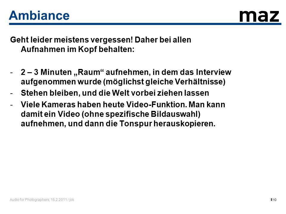 Audio for Photographers, 15.2.2011 / jok  10 Ambiance Geht leider meistens vergessen.