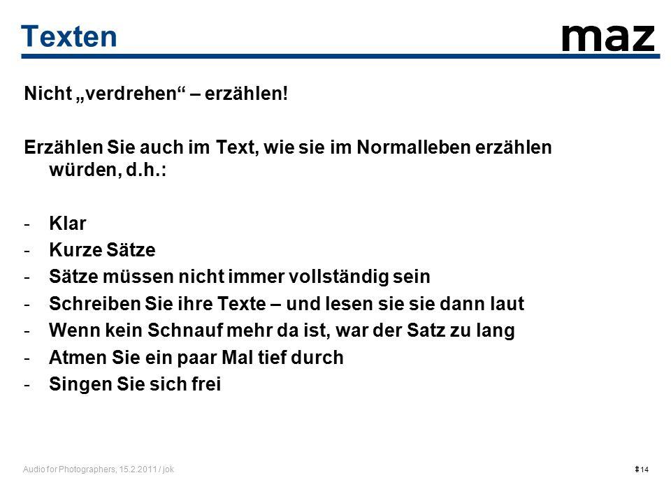 "Audio for Photographers, 15.2.2011 / jok  14 Texten Nicht ""verdrehen – erzählen."