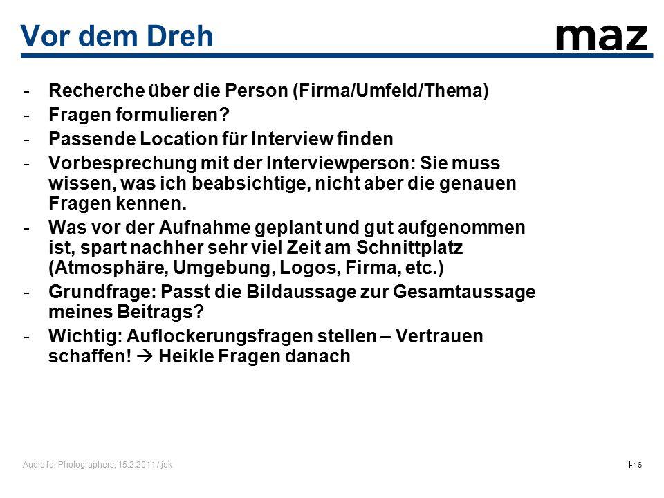 Audio for Photographers, 15.2.2011 / jok  16 Vor dem Dreh -Recherche über die Person (Firma/Umfeld/Thema) -Fragen formulieren.