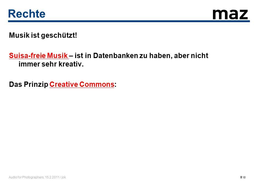 Audio for Photographers, 15.2.2011 / jok  18 Rechte Musik ist geschützt.