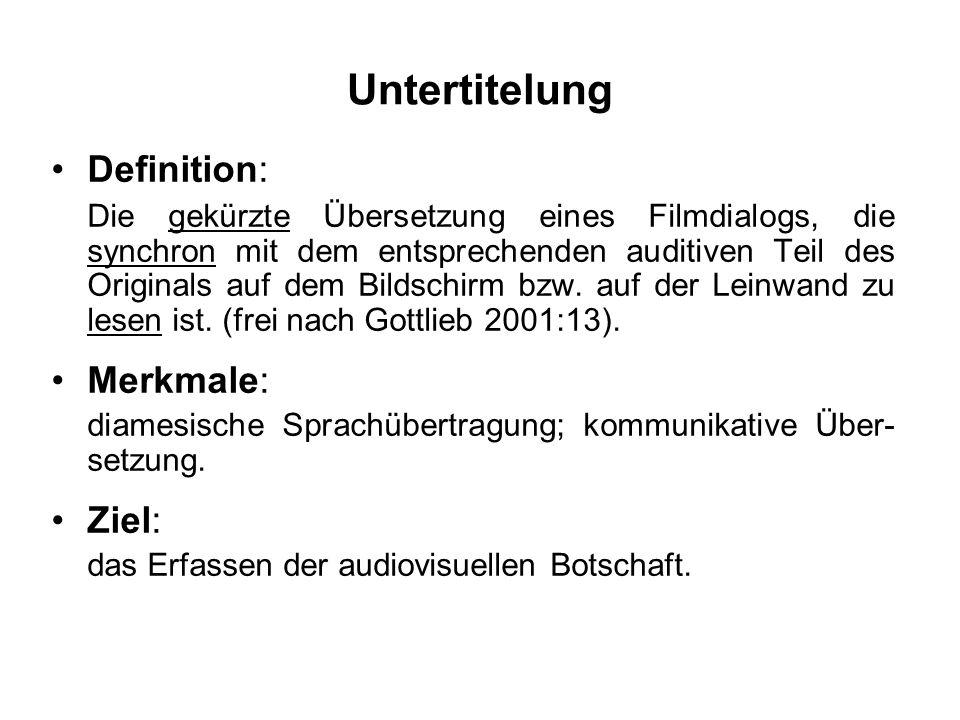 Untertitelung Definition: Die gekürzte Übersetzung eines Filmdialogs, die synchron mit dem entsprechenden auditiven Teil des Originals auf dem Bildsch