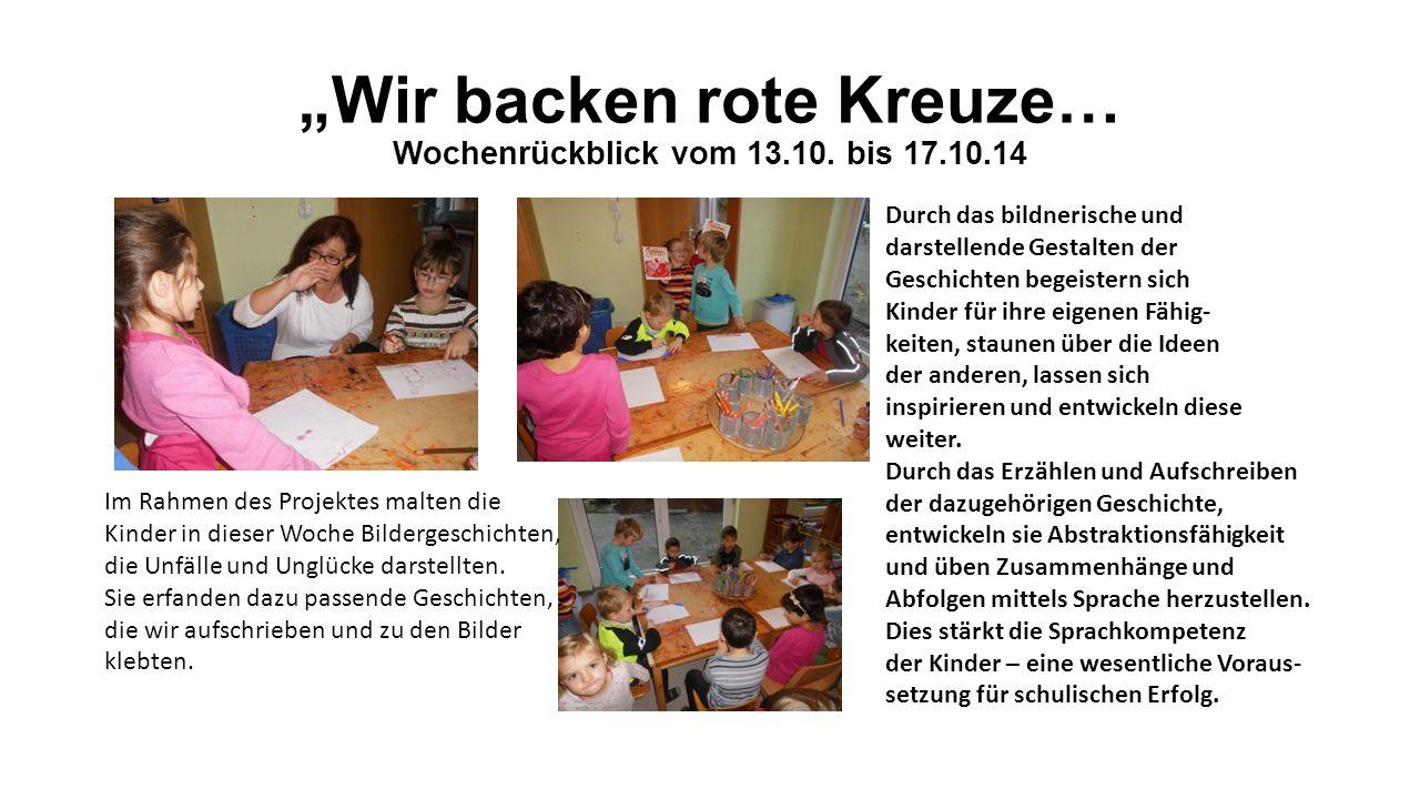 """""""Wir backen rote Kreuze… Wochenrückblick vom 13.10."""