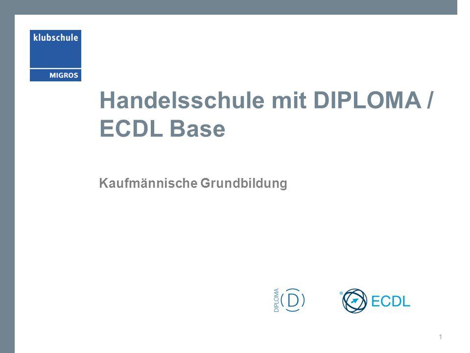 Handelsschule mit DIPLOMA / ECDL Base Kaufmännische Grundbildung 1