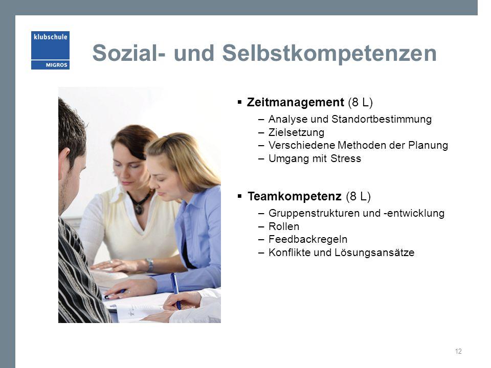 Sozial- und Selbstkompetenzen  Zeitmanagement (8 L) –Analyse und Standortbestimmung –Zielsetzung –Verschiedene Methoden der Planung –Umgang mit Stres