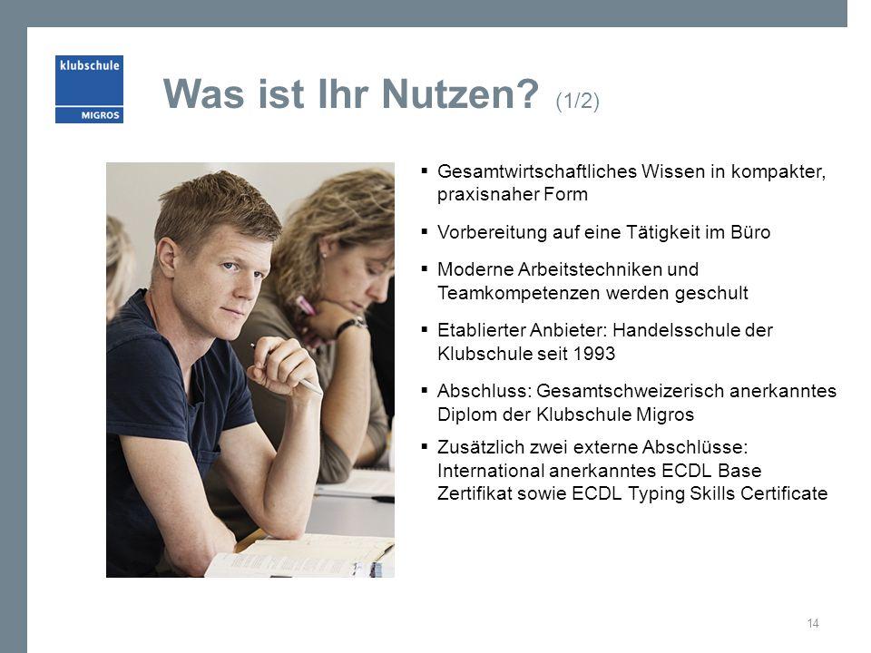 Was ist Ihr Nutzen? (1/2)  Gesamtwirtschaftliches Wissen in kompakter, praxisnaher Form  Vorbereitung auf eine Tätigkeit im Büro  Moderne Arbeitste