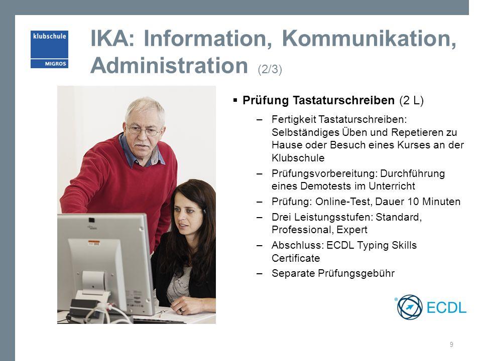 IKA: Information, Kommunikation, Administration (2/3)  Prüfung Tastaturschreiben (2 L) – Fertigkeit Tastaturschreiben: Selbständiges Üben und Repetie