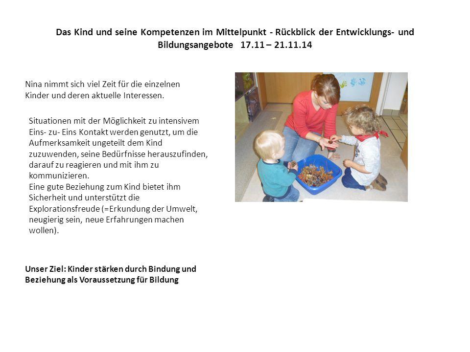 Das Kind und seine Kompetenzen im Mittelpunkt - Rückblick der Entwicklungs- und Bildungsangebote 17.11 – 21.11.14 Die Kinder haben großen Spaß daran, mit Wasser zu spielen.