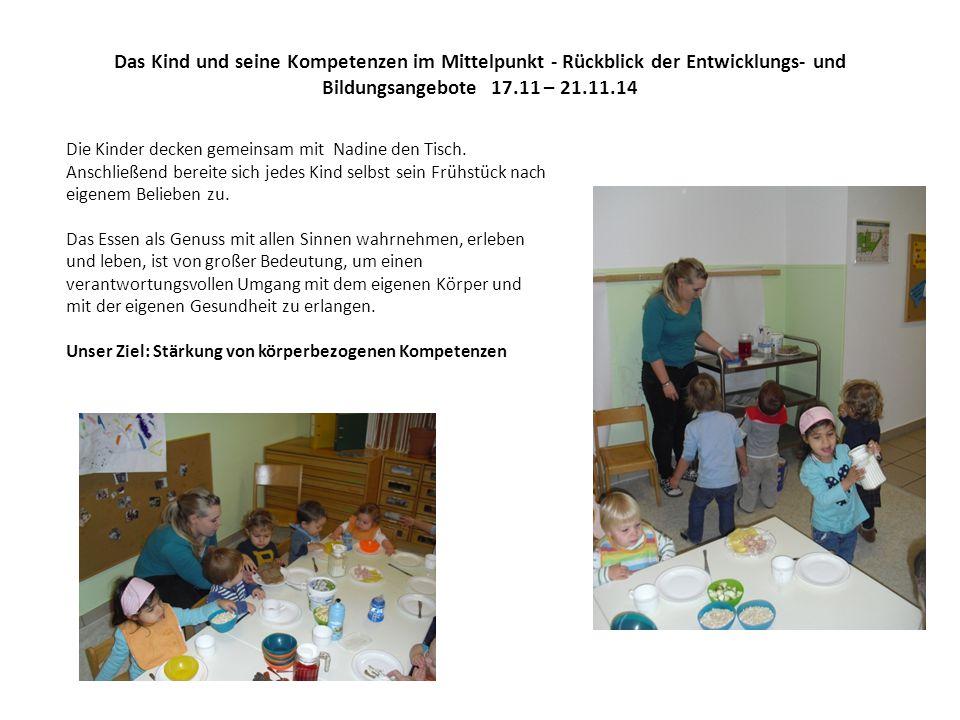 Das Kind und seine Kompetenzen im Mittelpunkt - Rückblick der Entwicklungs- und Bildungsangebote 17.11 – 21.11.14 Die Kinder decken gemeinsam mit Nadine den Tisch.