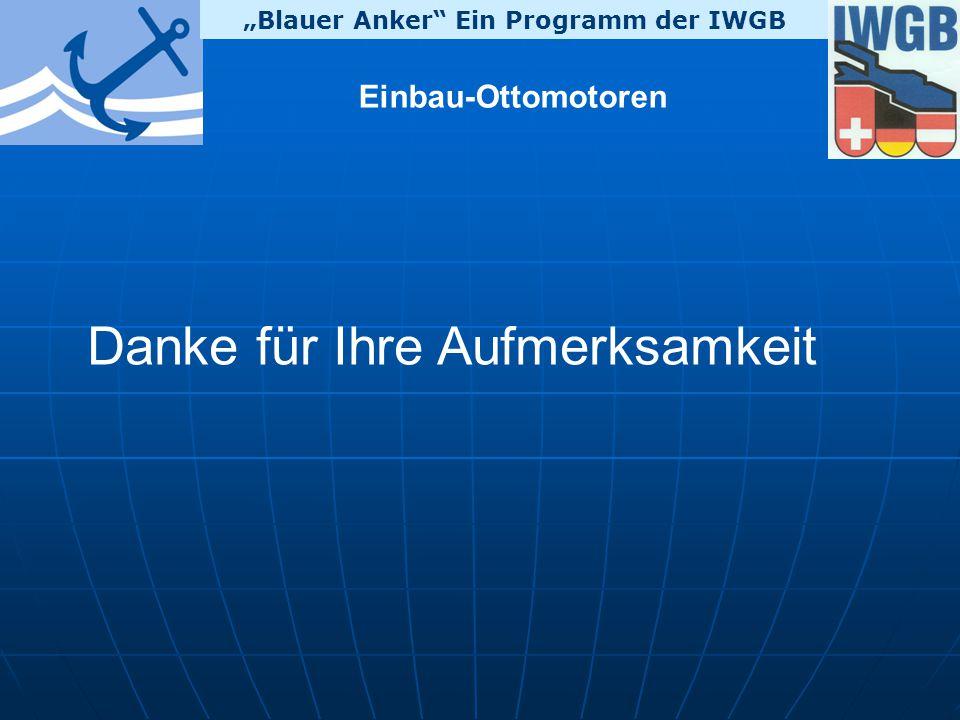 """""""Blauer Anker Ein Programm der IWGB Einbau-Ottomotoren Danke für Ihre Aufmerksamkeit"""