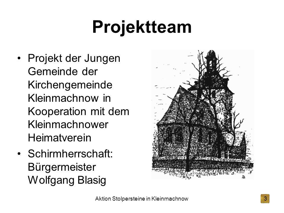 Aktion Stolpersteine in Kleinmachnow3 Projektteam Projekt der Jungen Gemeinde der Kirchengemeinde Kleinmachnow in Kooperation mit dem Kleinmachnower H