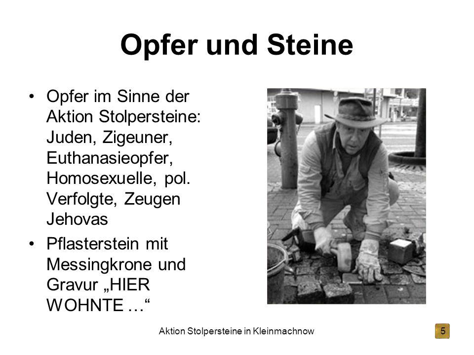 Aktion Stolpersteine in Kleinmachnow5 Opfer und Steine Opfer im Sinne der Aktion Stolpersteine: Juden, Zigeuner, Euthanasieopfer, Homosexuelle, pol. V