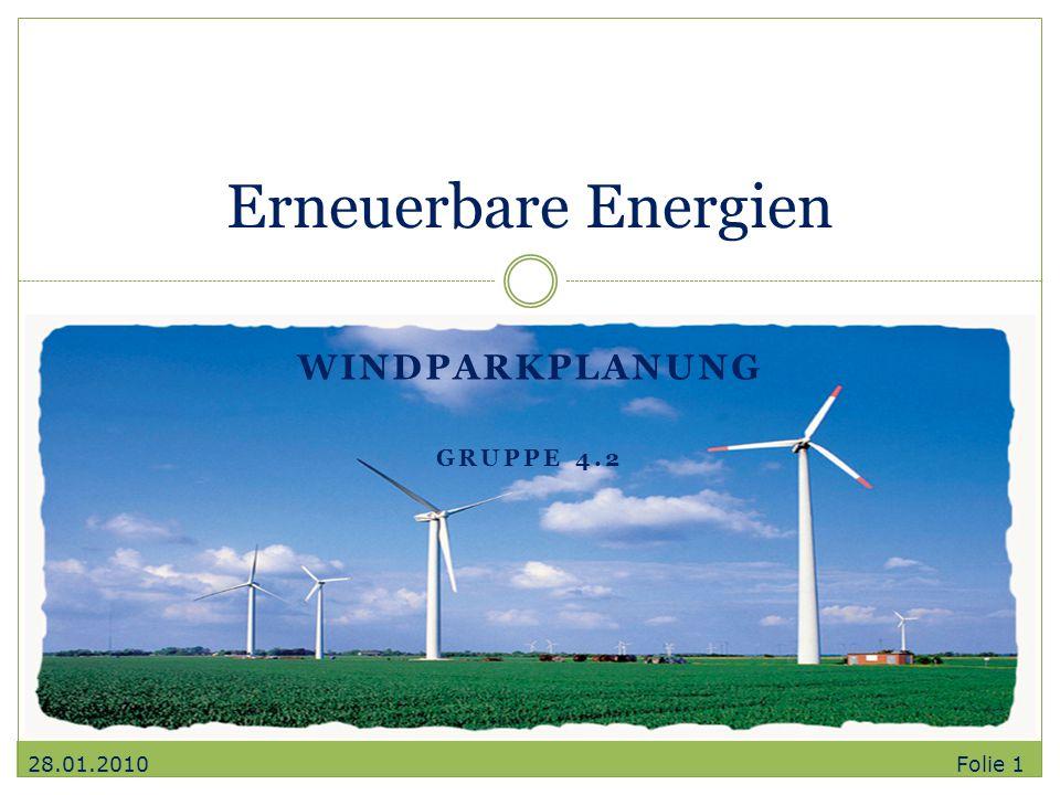 WINDPARKPLANUNG GRUPPE 4.2 Erneuerbare Energien 28.01.2010 Folie 1