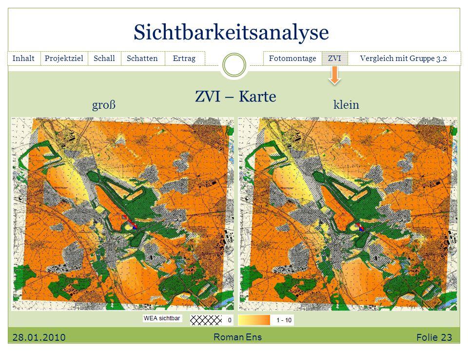 Sichtbarkeitsanalyse Roman Ens ZVI – Karte InhaltGanttchartSchallSchattenErtragFotomontage ZVI Vergleich mit Gruppe 3.2Projektziel großklein 28.01.201