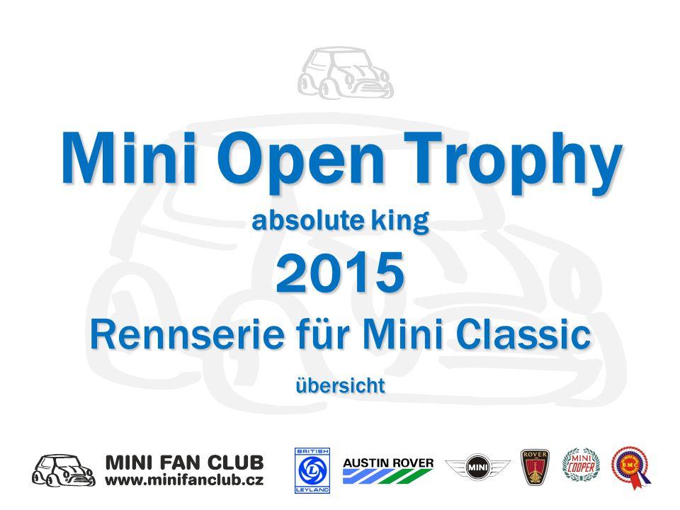 Mini Open Trophy absolute king 20 15 Rennserie für Mini Classic übersicht