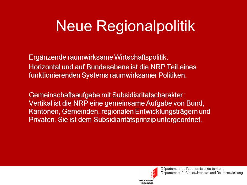 Département de l'économie et du territoire Departement für Volkswirtschaft und Raumentwicklung Neue Regionalpolitik Ergänzende raumwirksame Wirtschaft