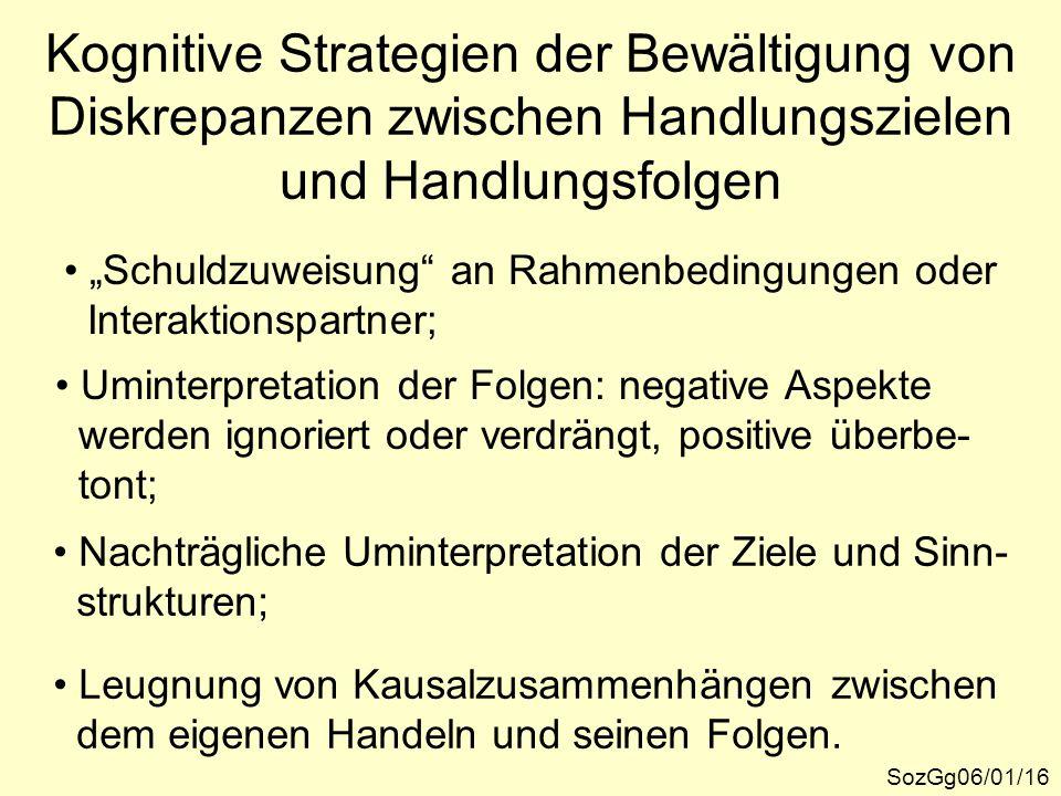 """Kognitive Strategien der Bewältigung von Diskrepanzen zwischen Handlungszielen und Handlungsfolgen SozGg06/01/16 """"Schuldzuweisung"""" an Rahmenbedingunge"""