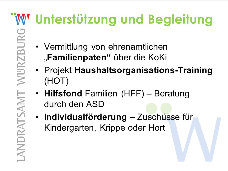 """Unterstützung und Begleitung Vermittlung von ehrenamtlichen """"Familienpaten"""" über die KoKi Projekt Haushaltsorganisations-Training (HOT) Hilfsfond Fami"""