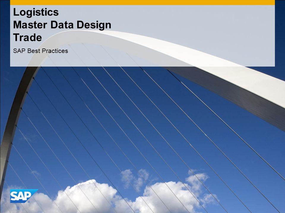 Logistics Master Data Design Trade SAP Best Practices