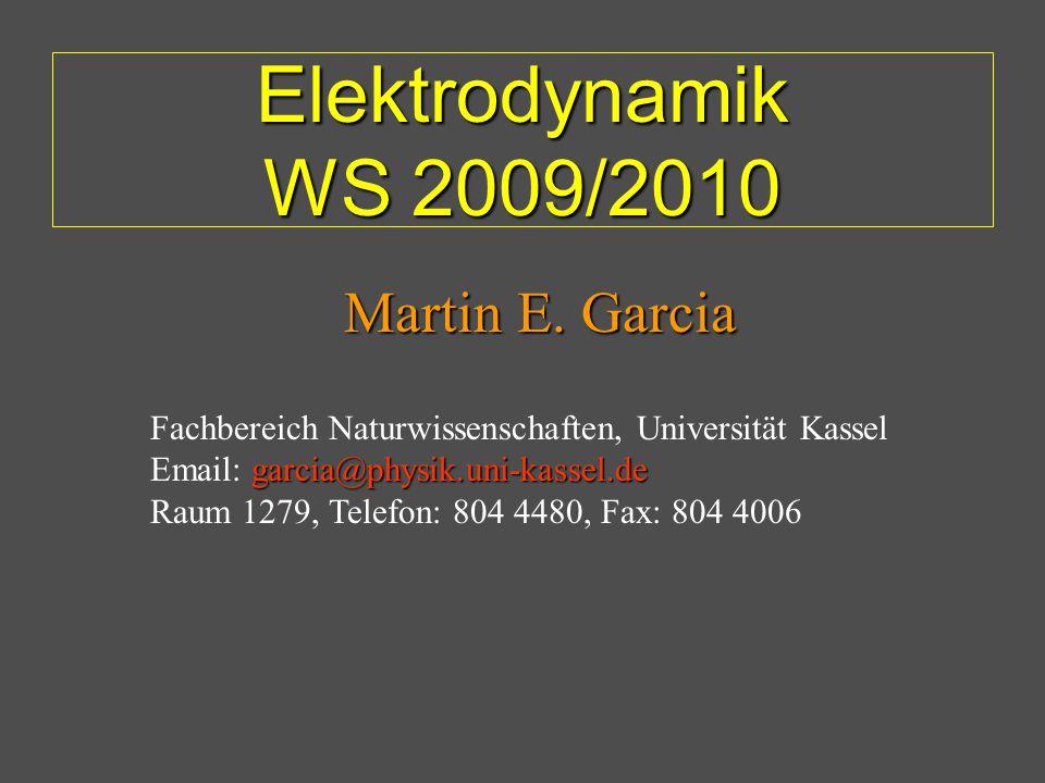 Fachbereich Naturwissenschaften, Universität Kassel garcia@physik.uni-kassel.de Email: garcia@physik.uni-kassel.de Raum 1279, Telefon: 804 4480, Fax: