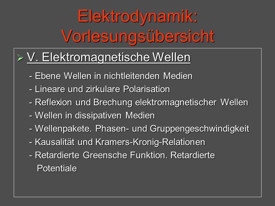 Elektrodynamik: Vorlesungsübersicht  V.
