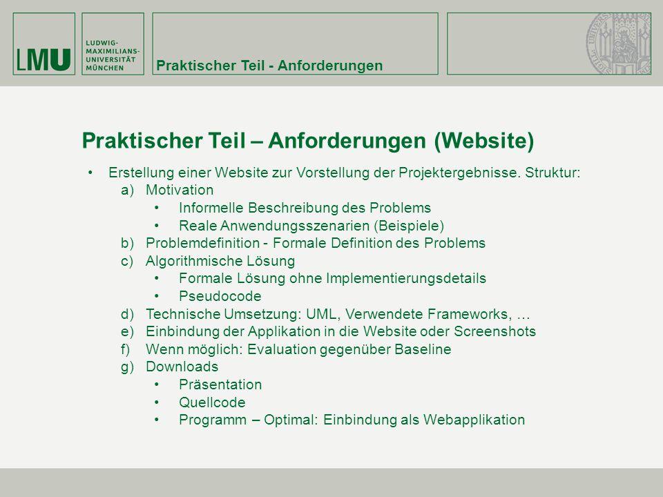 Praktischer Teil - Anforderungen Praktischer Teil – Anforderungen (Website) Erstellung einer Website zur Vorstellung der Projektergebnisse.