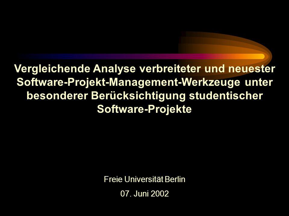Vergleichende Analyse verbreiteter und neuester Software-Projekt-Management-Werkzeuge unter besonderer Berücksichtigung studentischer Software-Projekte Freie Universität Berlin 07.