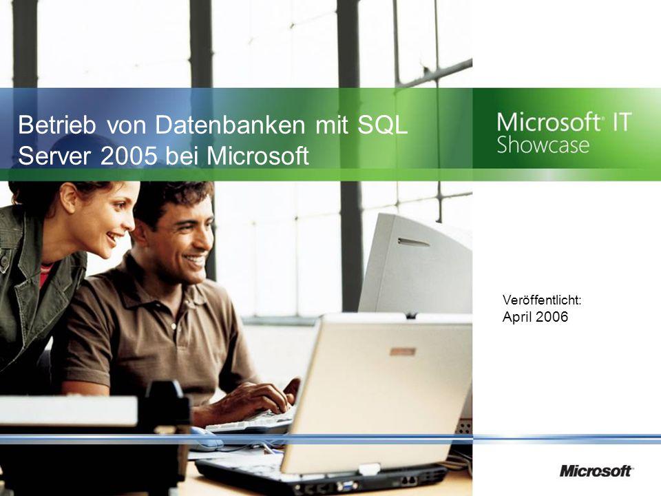 Betrieb von Datenbanken mit SQL Server 2005 bei Microsoft Veröffentlicht: April 2006