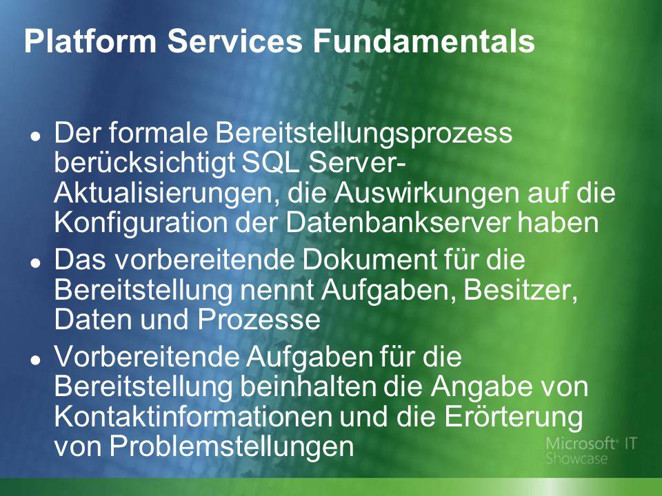 Platform Services Fundamentals ● Der formale Bereitstellungsprozess berücksichtigt SQL Server- Aktualisierungen, die Auswirkungen auf die Konfiguratio