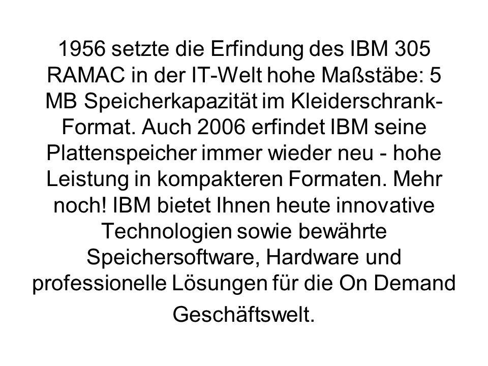 1956 setzte die Erfindung des IBM 305 RAMAC in der IT-Welt hohe Maßstäbe: 5 MB Speicherkapazität im Kleiderschrank- Format.