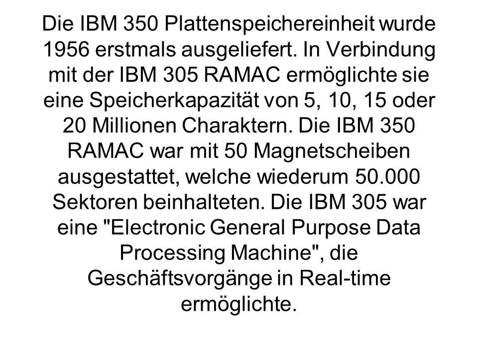 Die IBM 350 Plattenspeichereinheit wurde 1956 erstmals ausgeliefert.