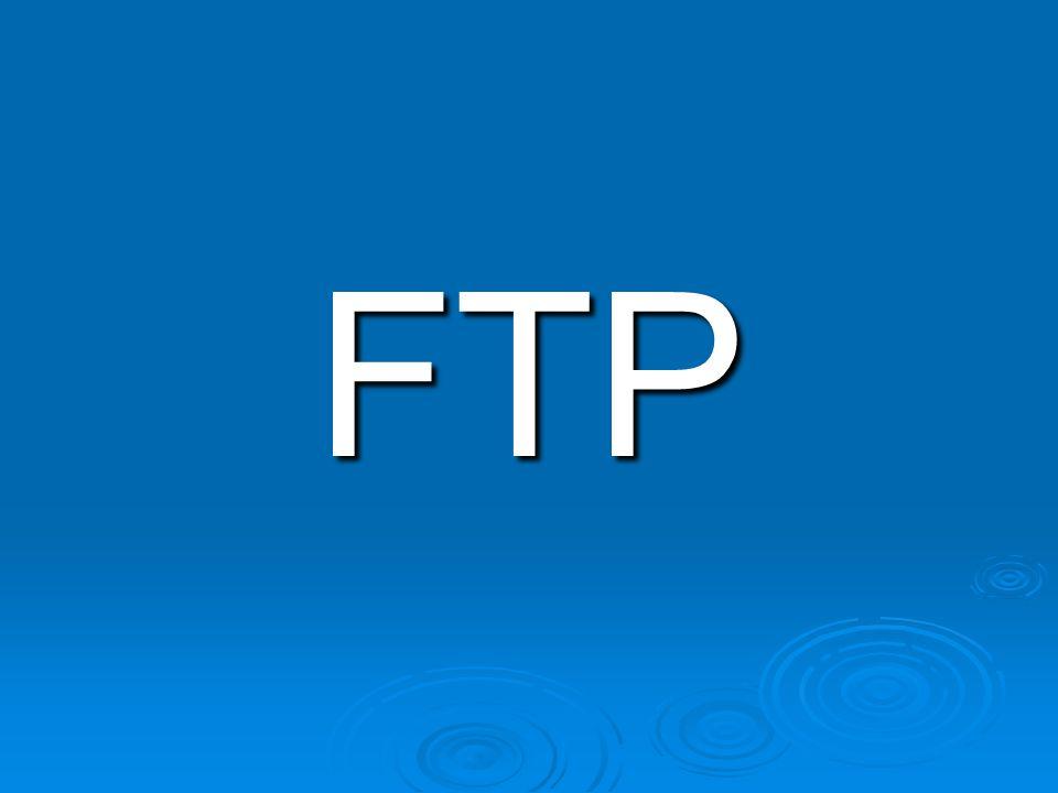 FTP = File Transfer Protocol (Dateiübertragungsverfahren) Netzwerkprotokoll zur Dateiübertragung über TCP/IP- Netzwerke