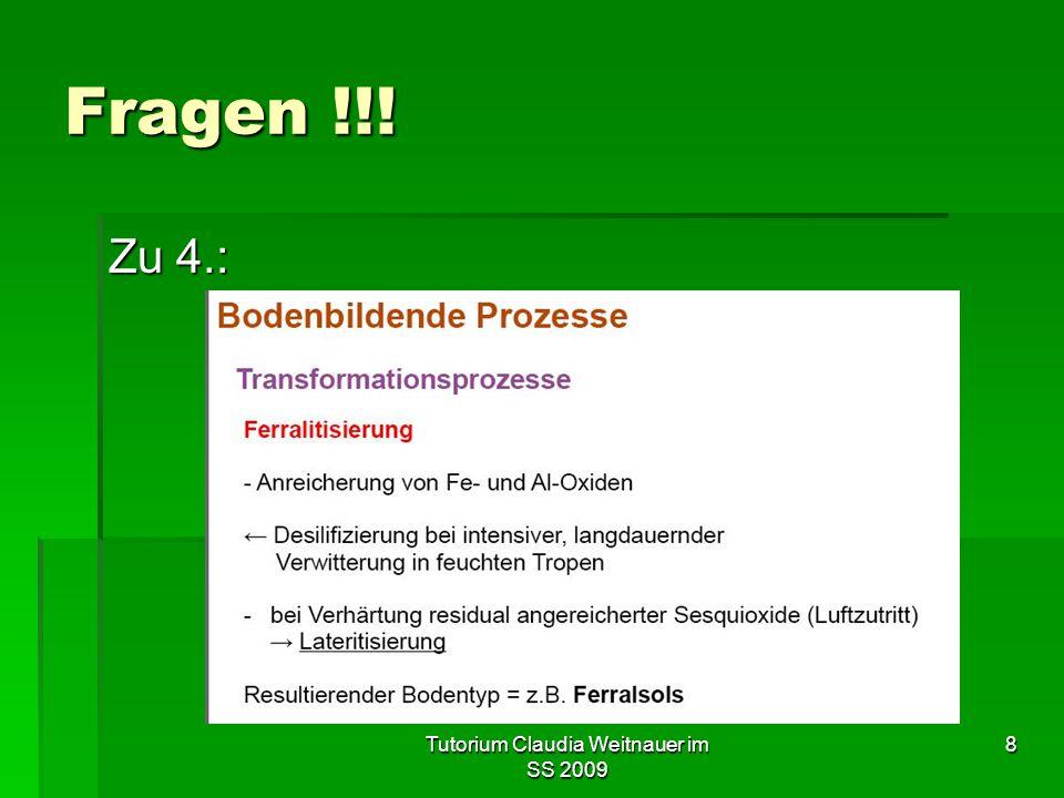 Tutorium Claudia Weitnauer im SS 2009 8 Fragen !!! Zu 4.: