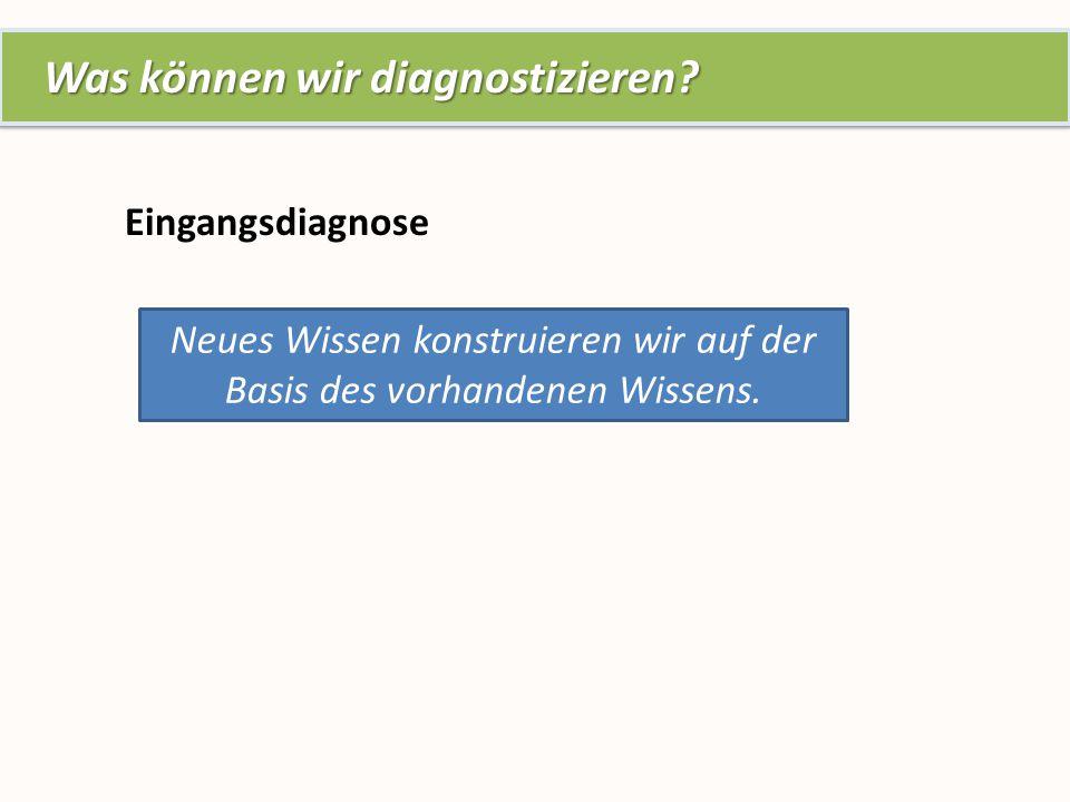 Was können wir diagnostizieren. Was können wir diagnostizieren.