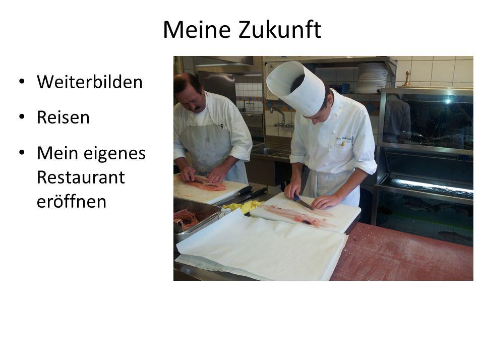 Meine Zukunft Weiterbilden Reisen Mein eigenes Restaurant eröffnen